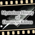 Mysterious History of Damascus Knives