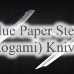 Blue Paper Steel (Aogami, Aoko) Knife Special Coverage updated